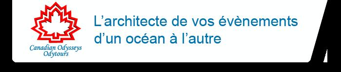 Canadian Odysseys Odytours | L'architecte de vos évènements d'un océan à l'autre